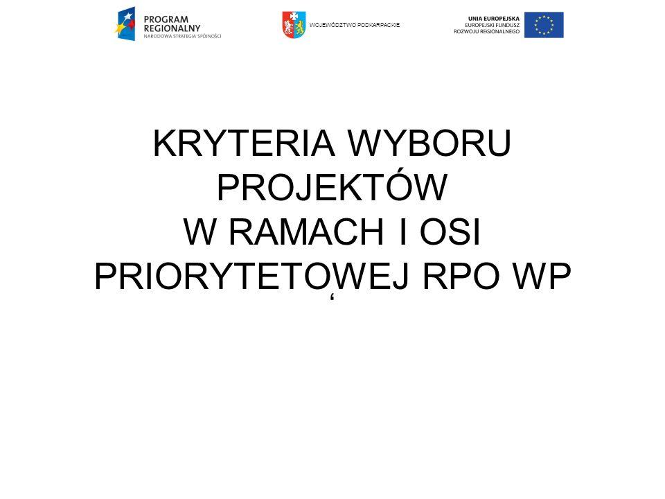 Zastosowanie mają: Zatwierdzone przez KM RPO WP kryteriów wyboru finansowanych operacji w ramach Regionalnego Programu Operacyjnego Województwa Podkarpackiego na lata 2007-2013 (załącznik do uchwały nr 3/I/08 KM RPO WP z dnia 3 stycznia 2008 r.) Kryteria określone w przepisach dotyczących pomocy publicznej – w odniesieniu do działań i projektów, których to dotyczy