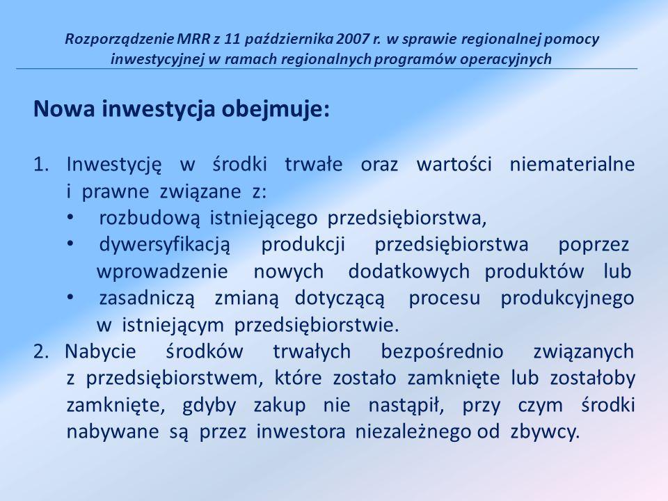 Rozporządzenie MRR z 11 października 2007 r. w sprawie regionalnej pomocy inwestycyjnej w ramach regionalnych programów operacyjnych Nowa inwestycja o