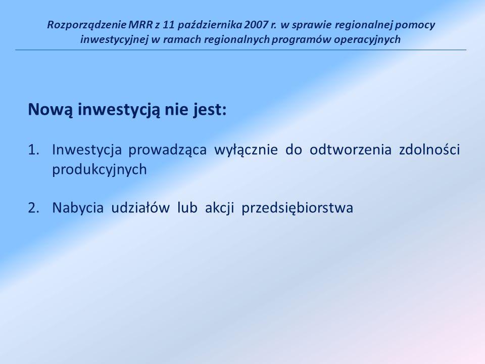 Rozporządzenie MRR z 11 października 2007 r. w sprawie regionalnej pomocy inwestycyjnej w ramach regionalnych programów operacyjnych Nową inwestycją n