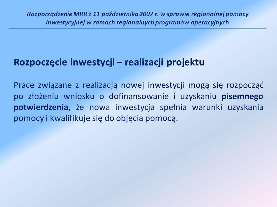 Rozporządzenie MRR z 11 października 2007 r. w sprawie regionalnej pomocy inwestycyjnej w ramach regionalnych programów operacyjnych Rozpoczęcie inwes