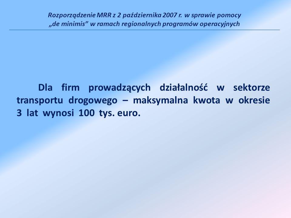Rozporządzenie MRR z 2 października 2007 r. w sprawie pomocy de minimis w ramach regionalnych programów operacyjnych Dla firm prowadzących działalność