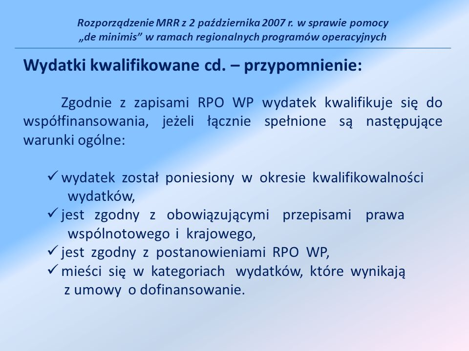 Rozporządzenie MRR z 2 października 2007 r. w sprawie pomocy de minimis w ramach regionalnych programów operacyjnych Wydatki kwalifikowane cd. – przyp