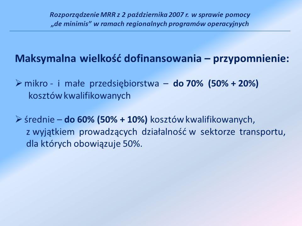 Rozporządzenie MRR z 2 października 2007 r. w sprawie pomocy de minimis w ramach regionalnych programów operacyjnych Maksymalna wielkość dofinansowani