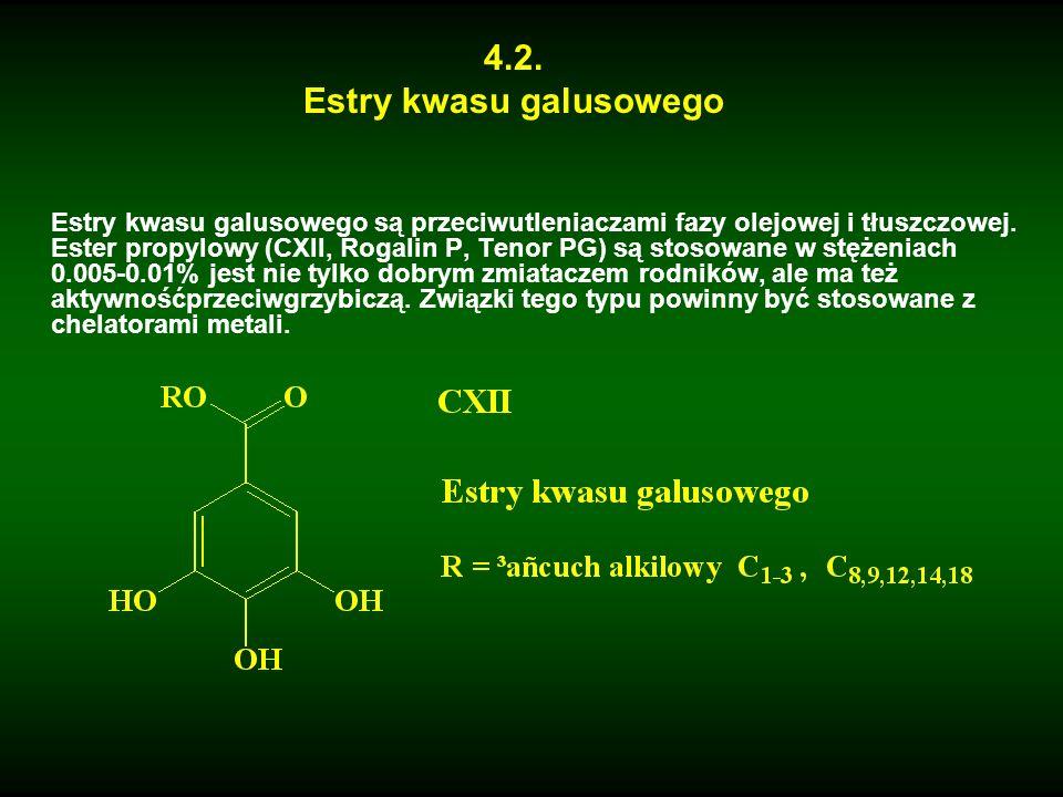 4.2. Estry kwasu galusowego Estry kwasu galusowego są przeciwutleniaczami fazy olejowej i tłuszczowej. Ester propylowy (CXII, Rogalin P, Tenor PG) są