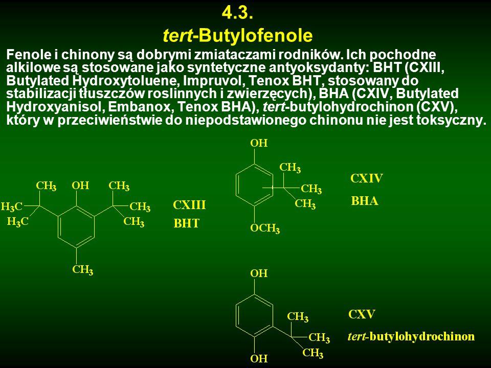 4.3. tert-Butylofenole Fenole i chinony są dobrymi zmiataczami rodników. Ich pochodne alkilowe są stosowane jako syntetyczne antyoksydanty: BHT (CXIII