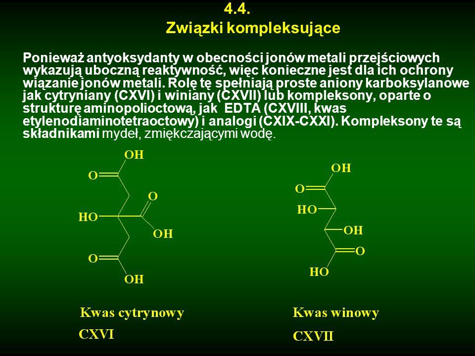4.4. Związki kompleksujące Ponieważ antyoksydanty w obecności jonów metali przejściowych wykazują uboczną reaktywność, więc konieczne jest dla ich och