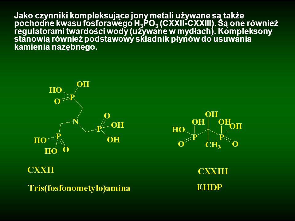 Jako czynniki kompleksujące jony metali używane są także pochodne kwasu fosforawego H 3 PO 3 (CXXII-CXXIII). Są one również regulatorami twardości wod