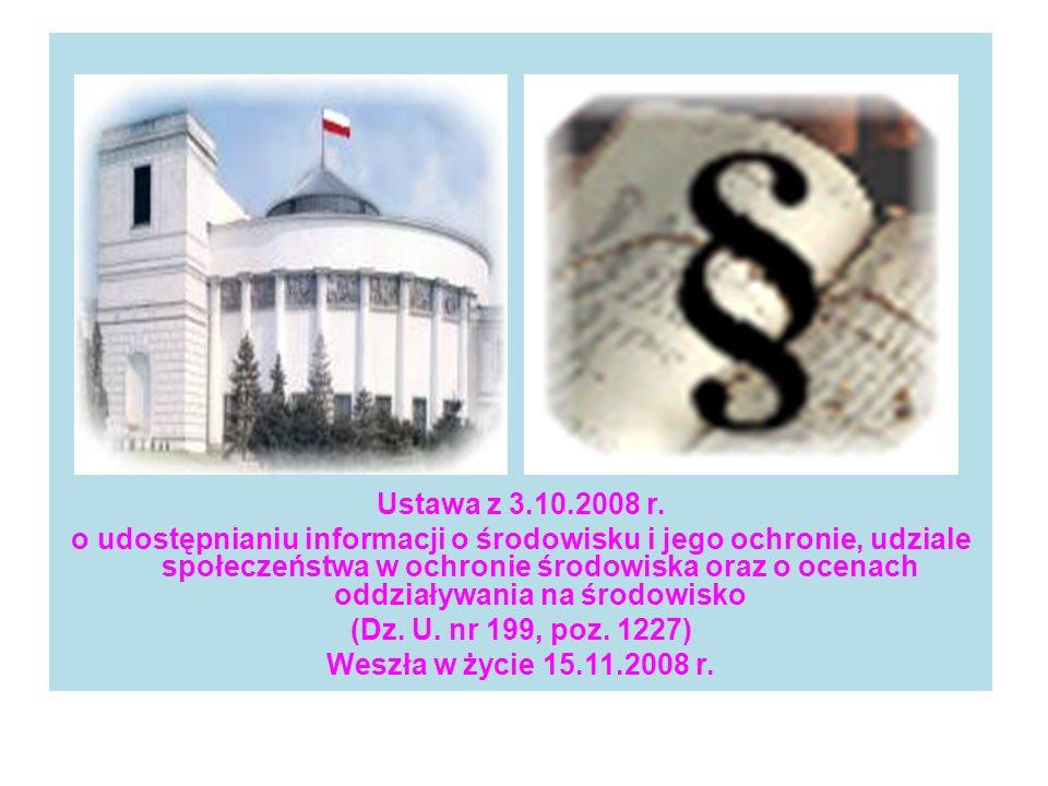 Ustawa z 3.10.2008 r. o udostępnianiu informacji o środowisku i jego ochronie, udziale społeczeństwa w ochronie środowiska oraz o ocenach oddziaływani