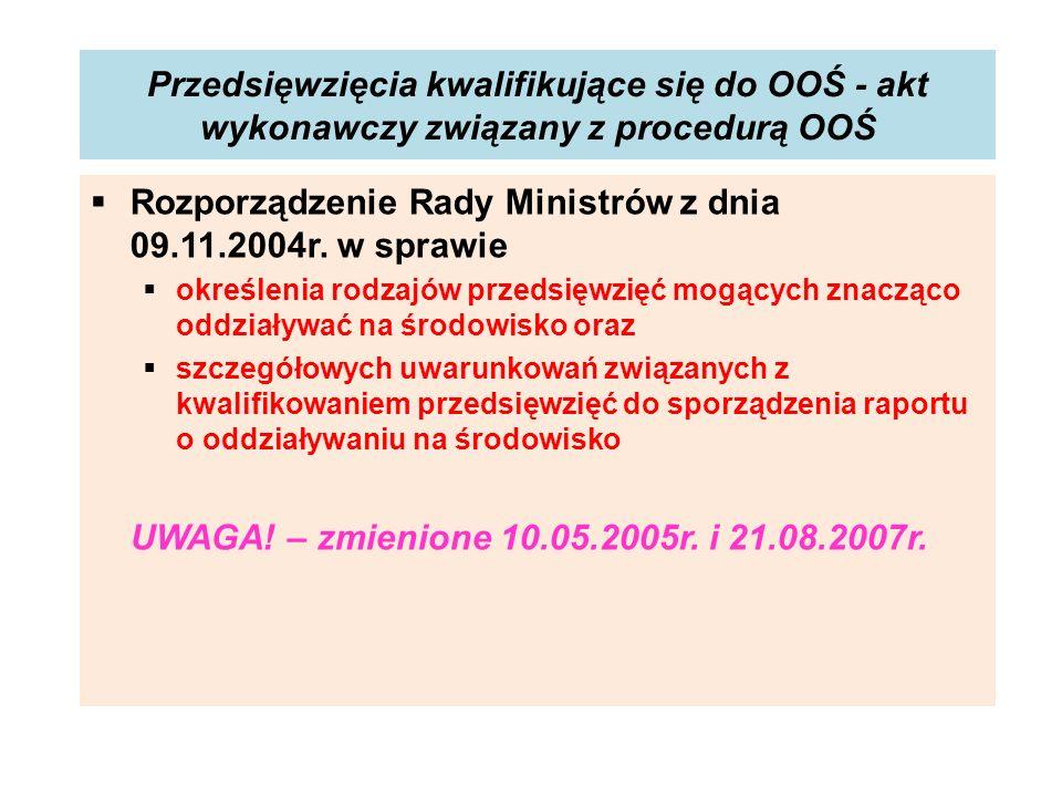 Przedsięwzięcia kwalifikujące się do OOŚ - akt wykonawczy związany z procedurą OOŚ Rozporządzenie Rady Ministrów z dnia 09.11.2004r. w sprawie określe