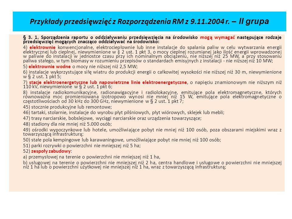 Przykłady przedsięwzięć z Rozporządzenia RM z 9.11.2004 r. – II grupa § 3. 1. Sporządzenia raportu o oddziaływaniu przedsięwzięcia na środowisko mogą