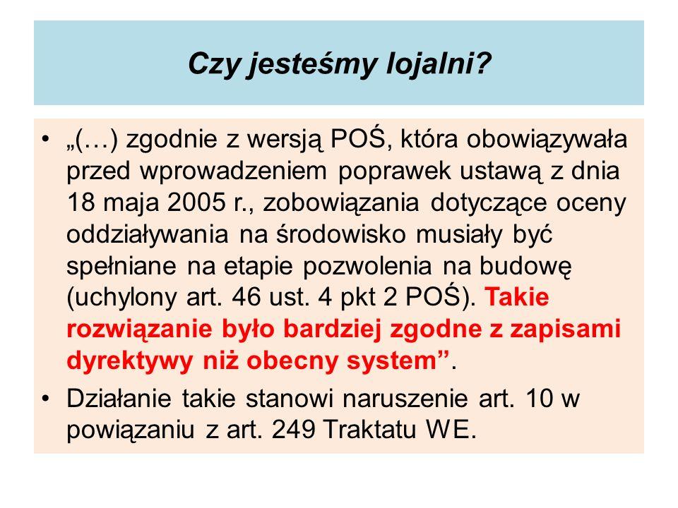 Czy jesteśmy lojalni? (…) zgodnie z wersją POŚ, która obowiązywała przed wprowadzeniem poprawek ustawą z dnia 18 maja 2005 r., zobowiązania dotyczące