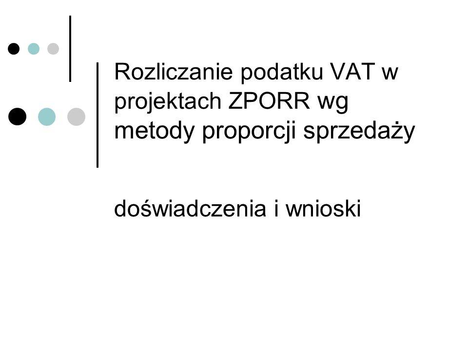 Rozliczanie podatku VAT w projektach ZPORR wg metody proporcji sprzedaży doświadczenia i wnioski