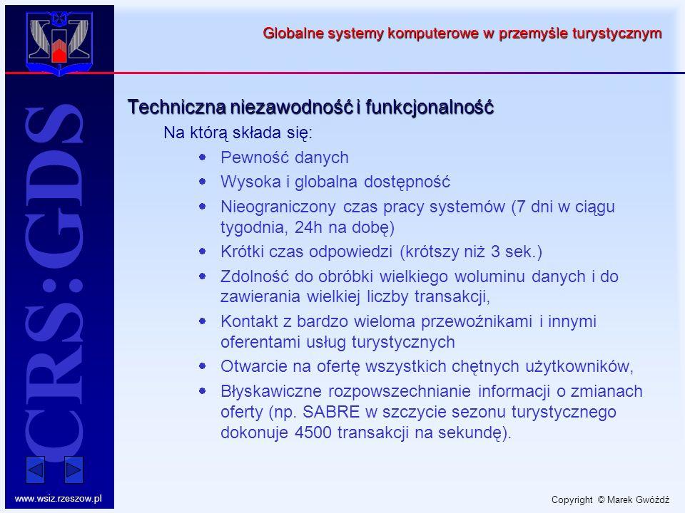 Copyright © Marek Gwóźdź www.wsiz.rzeszow.pl CRS:GDS Globalne systemy komputerowe w przemyśle turystycznym Techniczna niezawodność i funkcjonalność Na