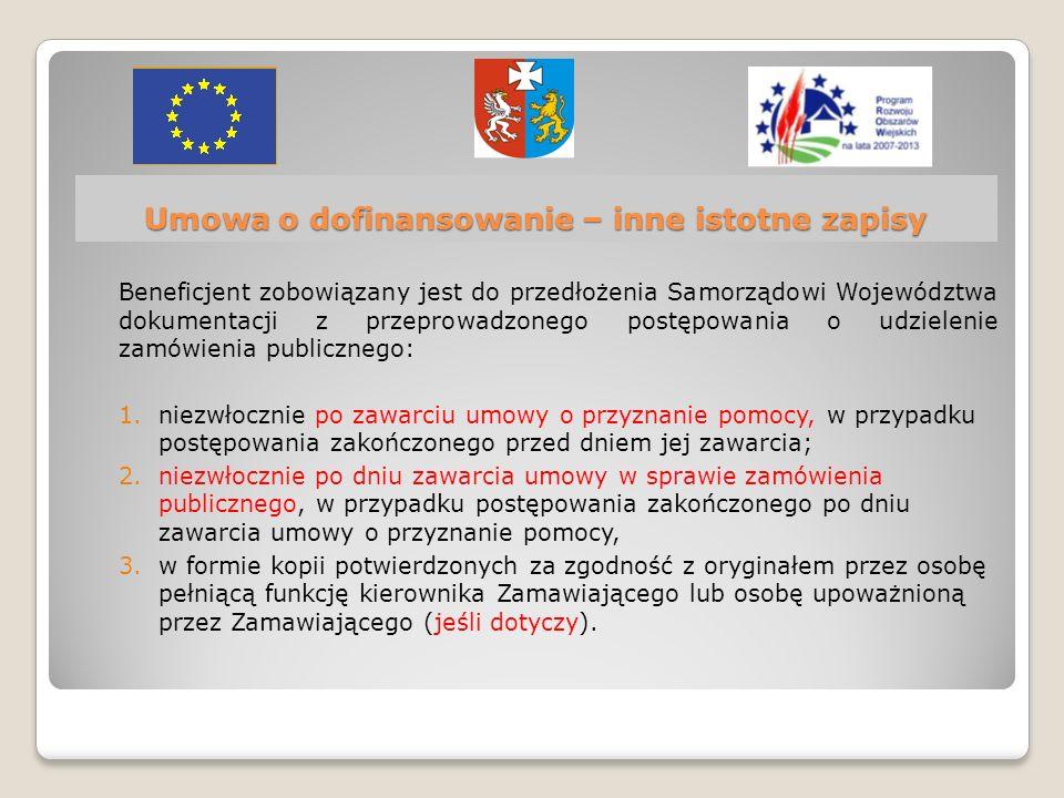 Umowa o dofinansowanie – inne istotne zapisy Beneficjent zobowiązany jest do przedłożenia Samorządowi Województwa dokumentacji z przeprowadzonego post