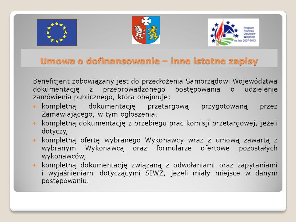 Umowa o dofinansowanie – inne istotne zapisy Beneficjent zobowiązany jest do przedłożenia Samorządowi Województwa dokumentację z przeprowadzonego post