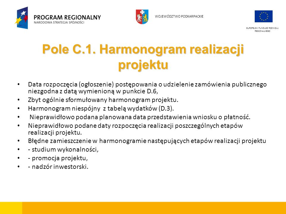 Pole C.1. Harmonogram realizacji projektu Data rozpoczęcia (ogłoszenie) postępowania o udzielenie zamówienia publicznego niezgodna z datą wymienioną w
