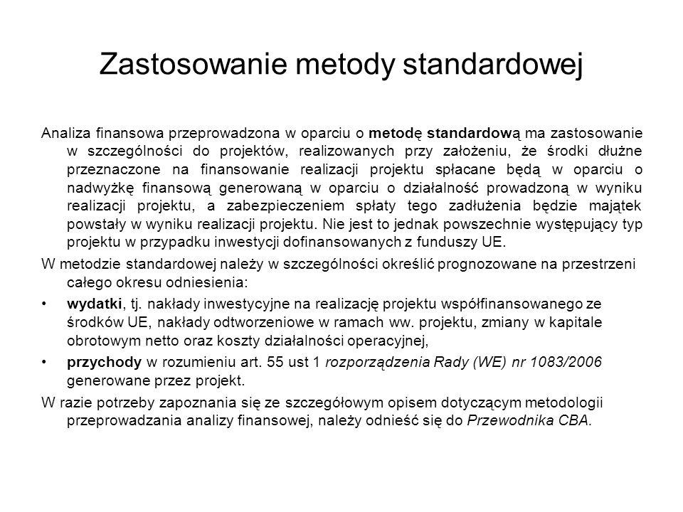 Zastosowanie metody standardowej Analiza finansowa przeprowadzona w oparciu o metodę standardową ma zastosowanie w szczególności do projektów, realizo