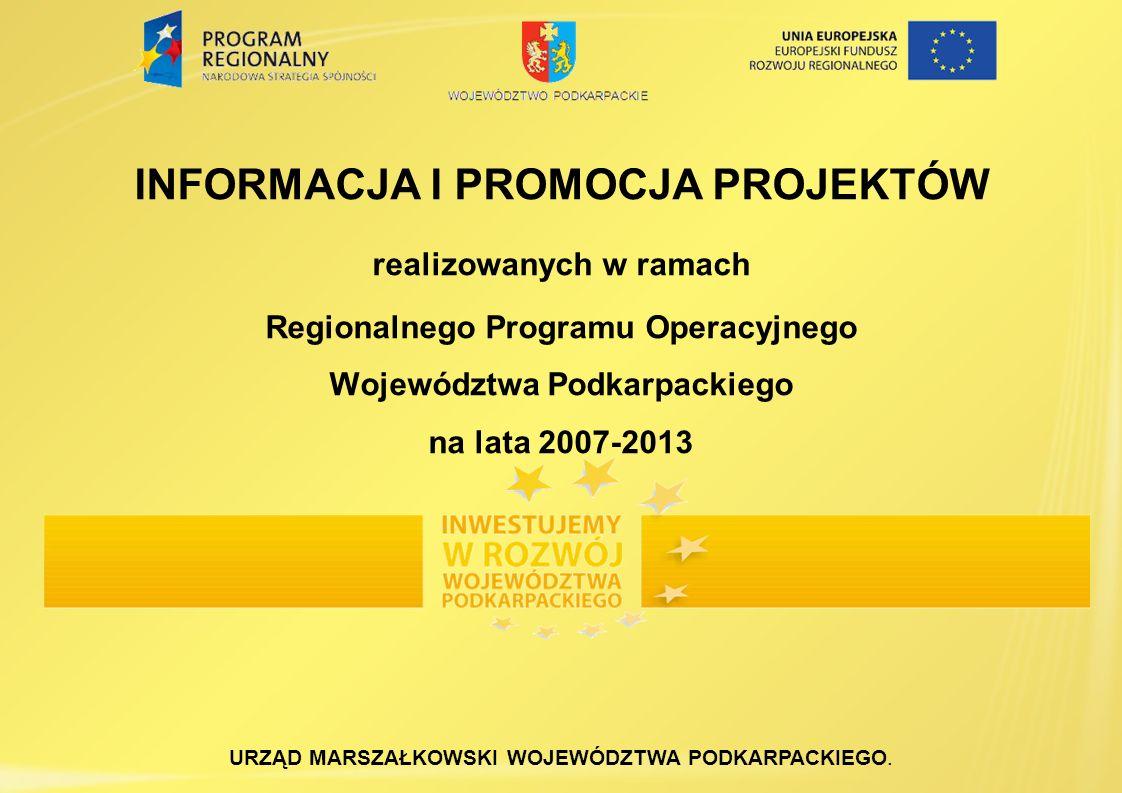 Wzór tablicy informacyjnej/pamiątkowej Projekt współfinansowany ze środków Unii Europejskiej z Europejskiego Funduszu Rozwoju Regionalnego (opcjonalnie – oraz budżetu Państwa/Samorządu Województwa Podkarpackiego) w ramach Regionalnego Programu Operacyjnego Województwa Podkarpackiego na lata 2007 – 2013 {Tytuł projektu} Całkowita wartość projektu Kwota dofinansowania z Europejskiego Funduszu Rozwoju Regionalnego Nazwa beneficjenta Strona internetowa beneficjenta www.rpo.podkarpackie.pl Projekt współfinansowany ze środków Unii Europejskiej z Europejskiego Funduszu Rozwoju Regionalnego (opcjonalnie – oraz budżetu Państwa/Samorządu Województwa Podkarpackiego) w ramach Regionalnego Programu Operacyjnego Województwa Podkarpackiego na lata 2007 – 2013 {Tytuł projektu} Całkowita wartość projektu Kwota dofinansowania z Europejskiego Funduszu Rozwoju Regionalnego Nazwa beneficjenta Strona internetowa beneficjenta www.rpo.podkarpackie.pl Beneficjent umieszcza na stałe, w widocznym miejscu tablicę pamiątkową, do 6 miesięcy od zakończenia realizacji projektu.