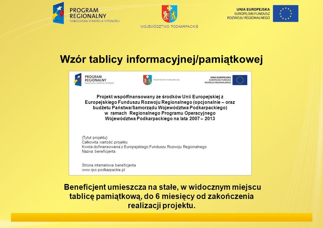 Wzór tablicy informacyjnej/pamiątkowej Projekt współfinansowany ze środków Unii Europejskiej z Europejskiego Funduszu Rozwoju Regionalnego (opcjonalni