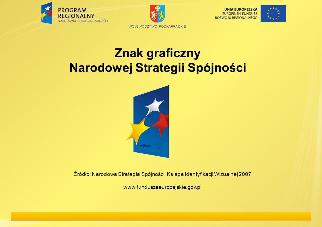 Znak graficzny Narodowej Strategii Spójności Źródło: Narodowa Strategia Spójności, Księga Identyfikacji Wizualnej 2007 www.funduszeeuropejskie.gov.pl