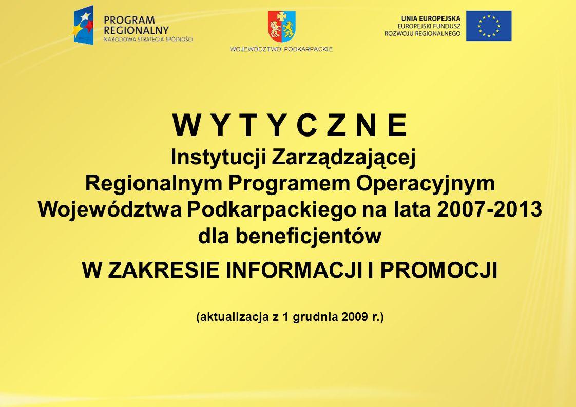 W Y T Y C Z N E Instytucji Zarządzającej Regionalnym Programem Operacyjnym Województwa Podkarpackiego na lata 2007-2013 dla beneficjentów W ZAKRESIE I