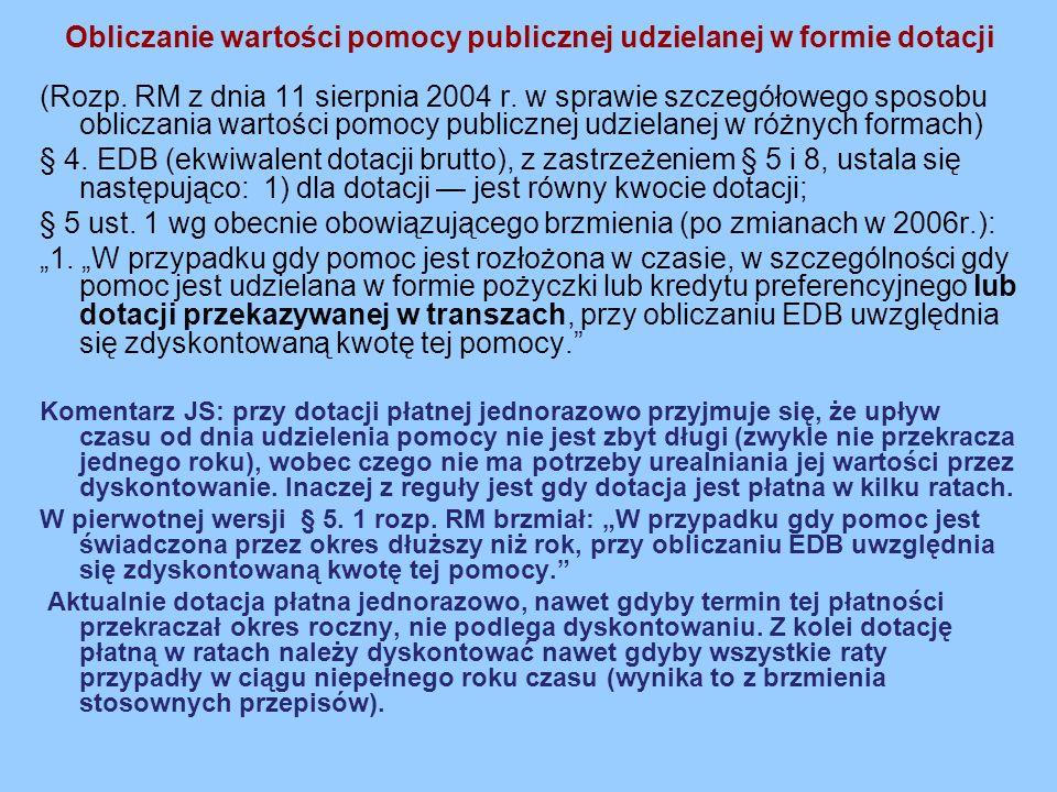 Obliczanie wartości pomocy publicznej udzielanej w formie dotacji (Rozp. RM z dnia 11 sierpnia 2004 r. w sprawie szczegółowego sposobu obliczania wart