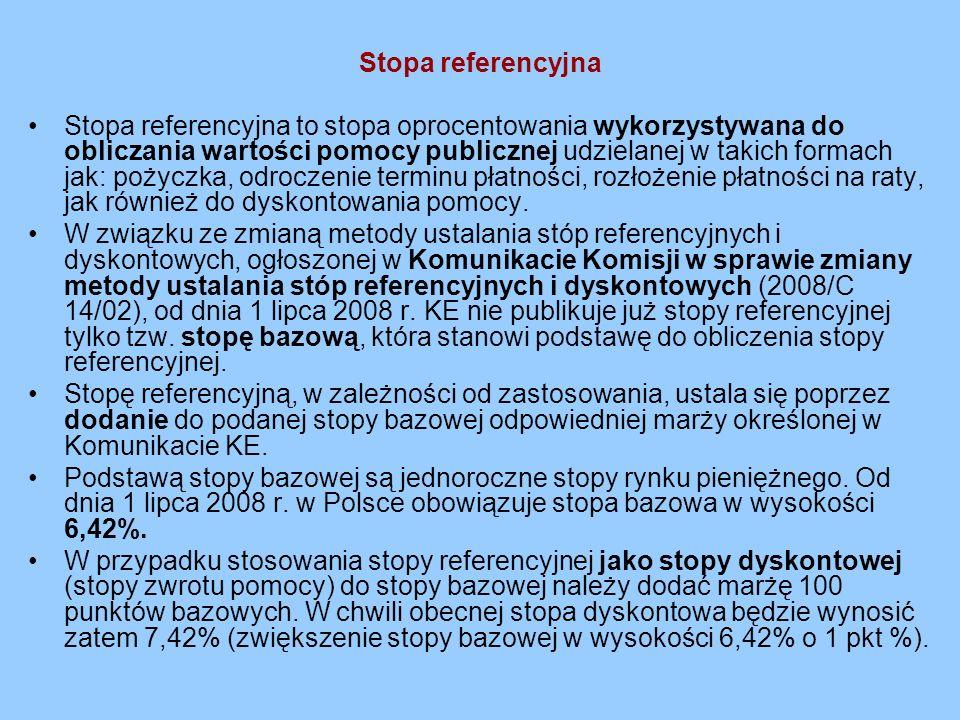 Stopa referencyjna Stopa referencyjna to stopa oprocentowania wykorzystywana do obliczania wartości pomocy publicznej udzielanej w takich formach jak: