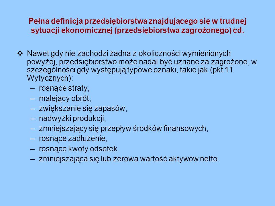 Pełna definicja przedsiębiorstwa znajdującego się w trudnej sytuacji ekonomicznej (przedsiębiorstwa zagrożonego) cd. Nawet gdy nie zachodzi żadna z ok