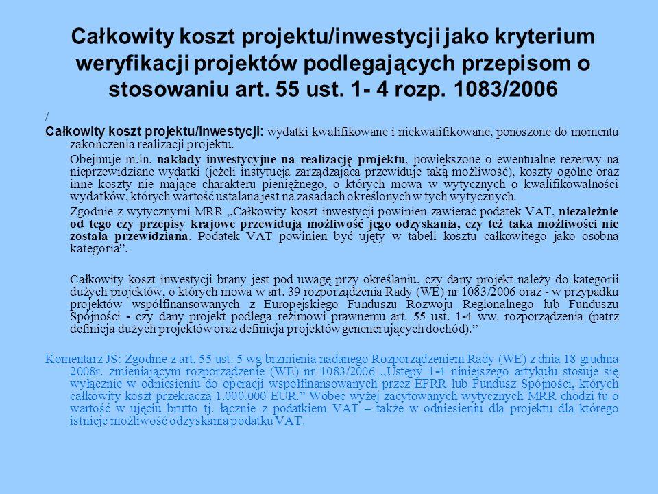 Całkowity koszt projektu/inwestycji jako kryterium weryfikacji projektów podlegających przepisom o stosowaniu art. 55 ust. 1- 4 rozp. 1083/2006 / Całk