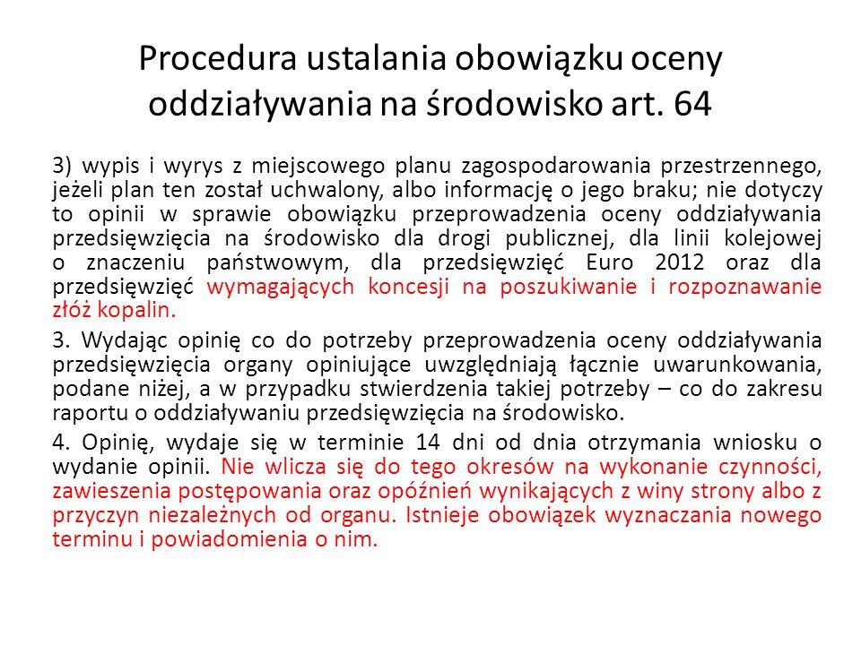 Procedura ustalania obowiązku oceny oddziaływania na środowisko art. 64 3) wypis i wyrys z miejscowego planu zagospodarowania przestrzennego, jeżeli p
