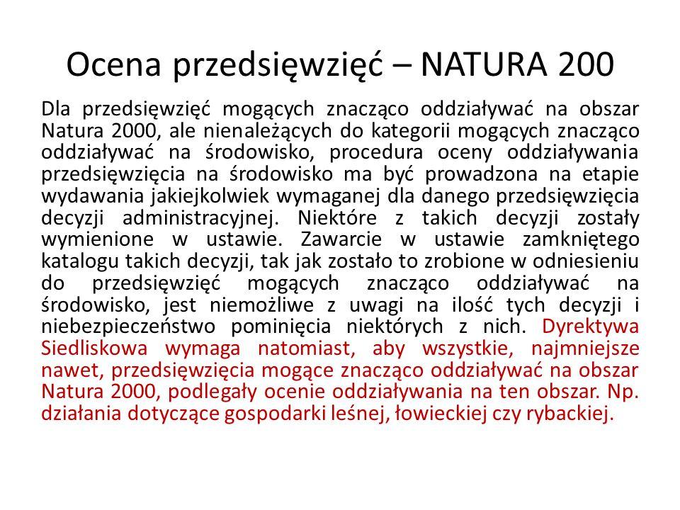 Ocena przedsięwzięć – NATURA 200 Dla przedsięwzięć mogących znacząco oddziaływać na obszar Natura 2000, ale nienależących do kategorii mogących znaczą