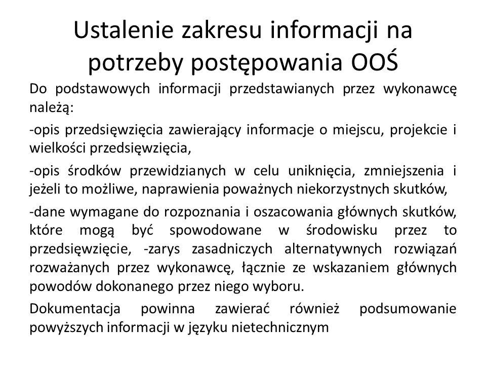 Ustalenie zakresu informacji na potrzeby postępowania OOŚ Do podstawowych informacji przedstawianych przez wykonawcę należą: -opis przedsięwzięcia zaw