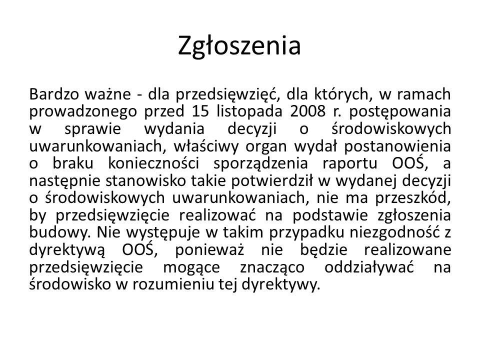 Zgłoszenia Bardzo ważne - dla przedsięwzięć, dla których, w ramach prowadzonego przed 15 listopada 2008 r. postępowania w sprawie wydania decyzji o śr