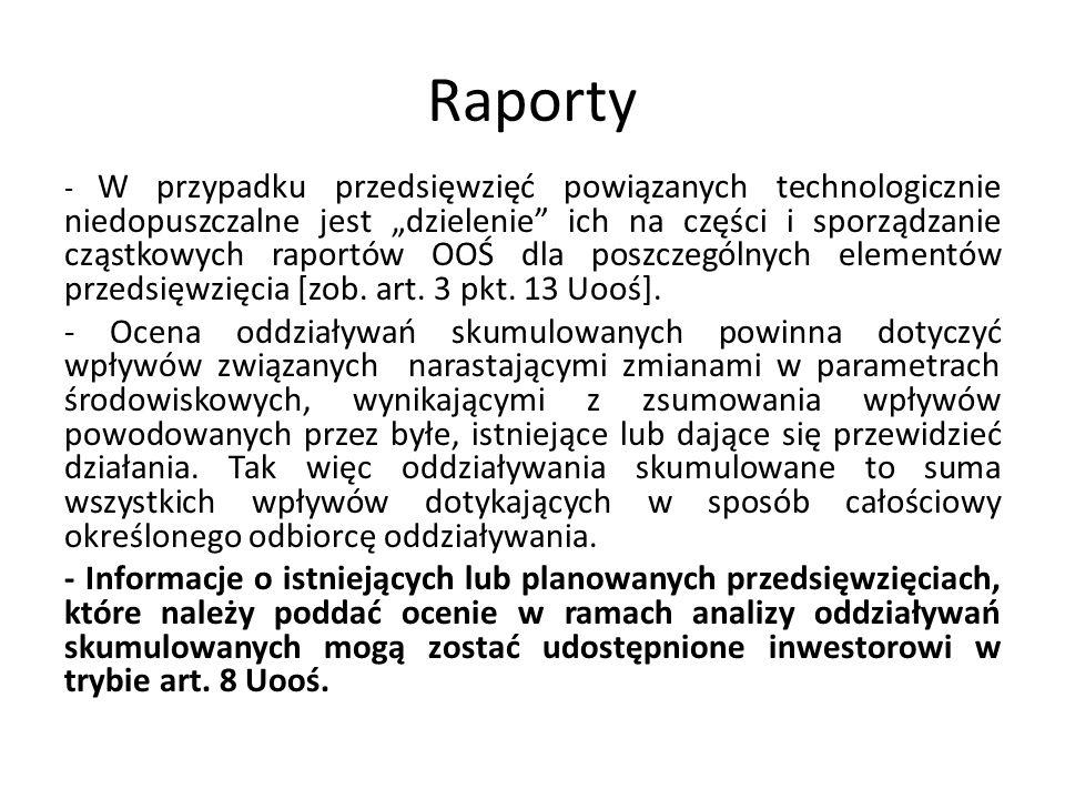 Raporty - W przypadku przedsięwzięć powiązanych technologicznie niedopuszczalne jest dzielenie ich na części i sporządzanie cząstkowych raportów OOŚ d