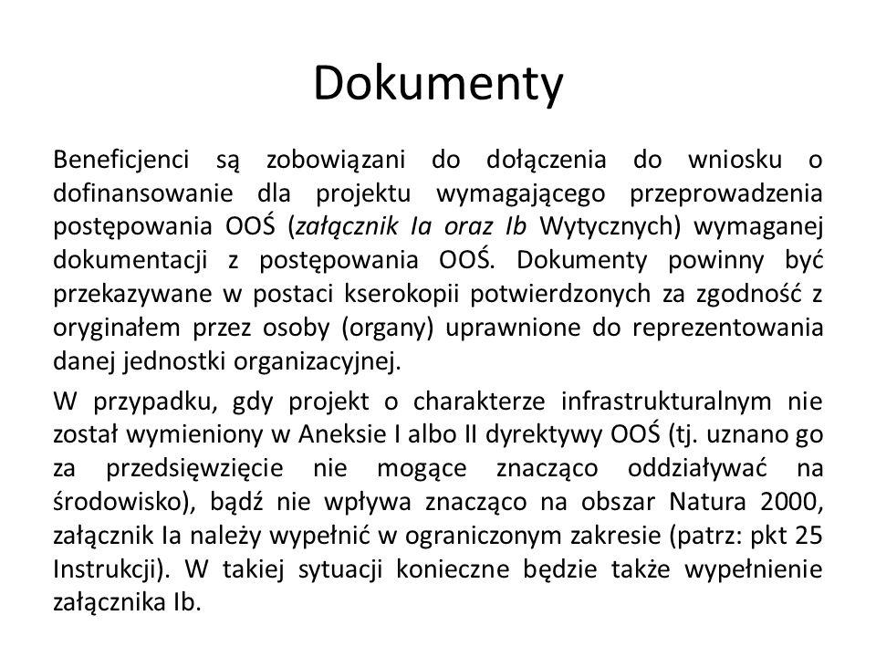 Dokumenty Beneficjenci są zobowiązani do dołączenia do wniosku o dofinansowanie dla projektu wymagającego przeprowadzenia postępowania OOŚ (załącznik
