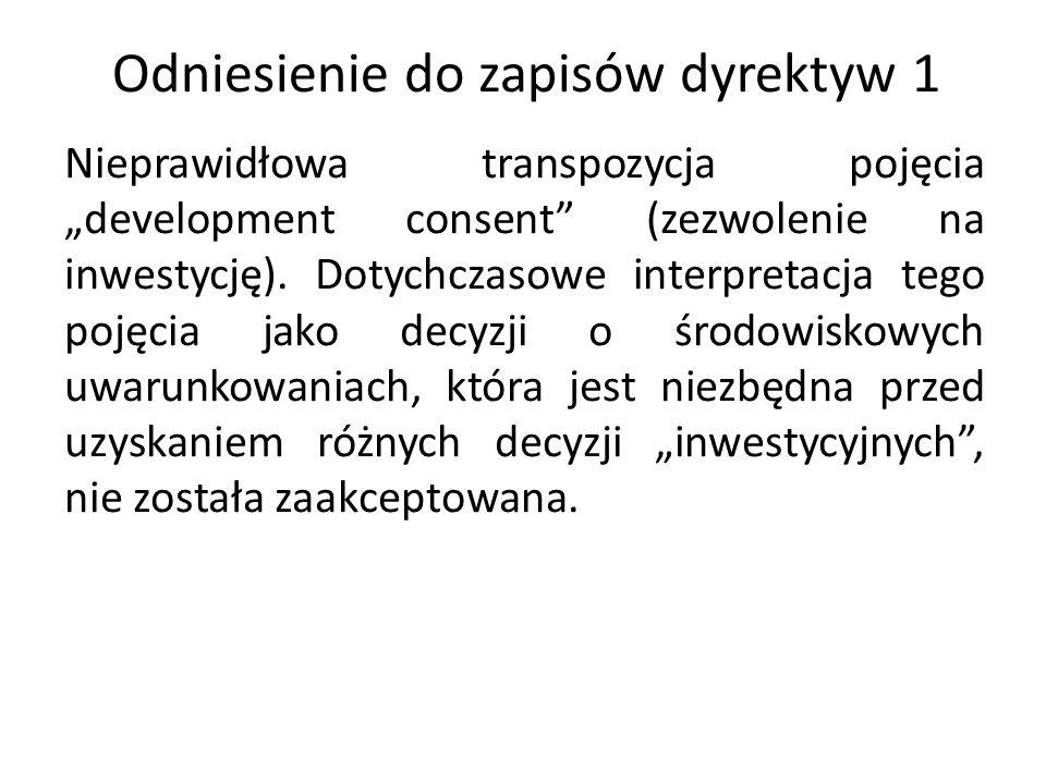 Odniesienie do zapisów dyrektyw 1 Nieprawidłowa transpozycja pojęcia development consent (zezwolenie na inwestycję). Dotychczasowe interpretacja tego