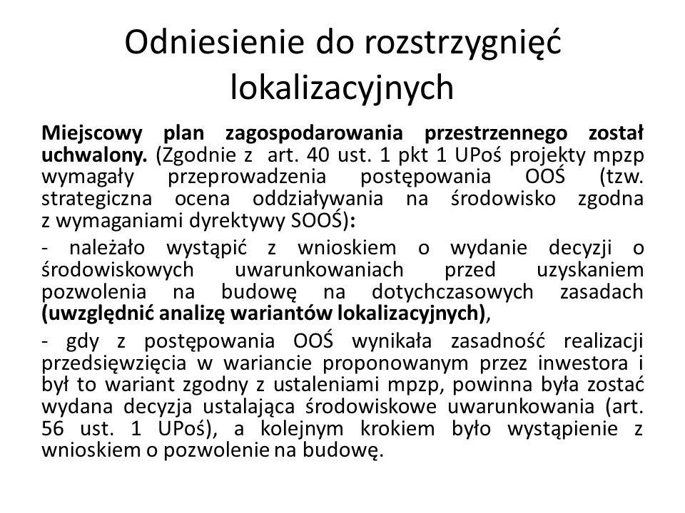Odniesienie do rozstrzygnięć lokalizacyjnych Miejscowy plan zagospodarowania przestrzennego został uchwalony. (Zgodnie z art. 40 ust. 1 pkt 1 UPoś pro