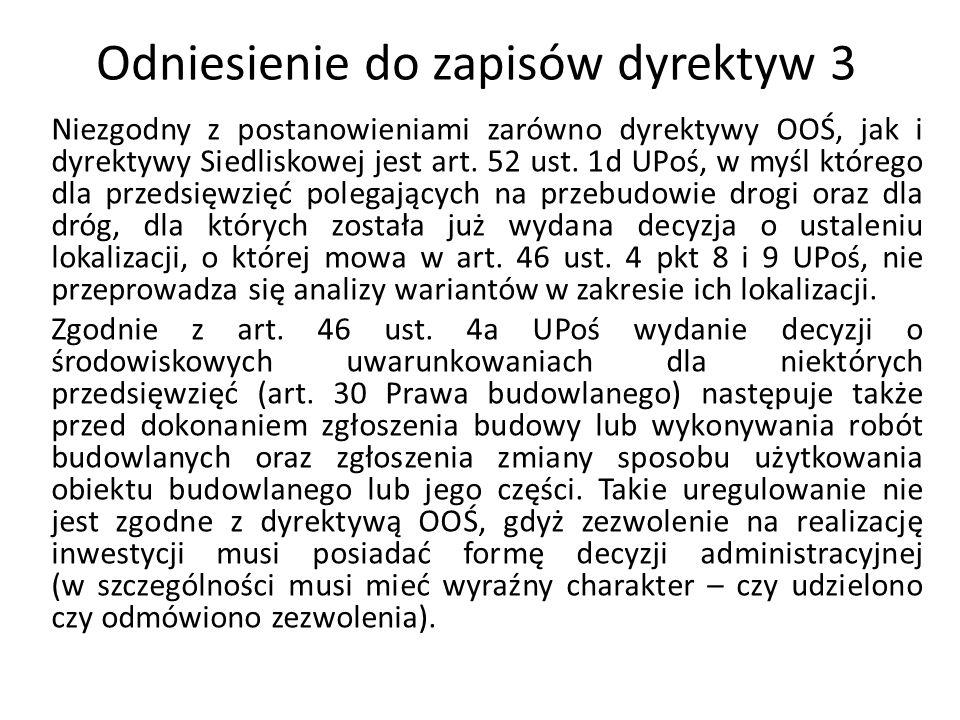 Odniesienie do zapisów dyrektyw 3 Niezgodny z postanowieniami zarówno dyrektywy OOŚ, jak i dyrektywy Siedliskowej jest art. 52 ust. 1d UPoś, w myśl kt