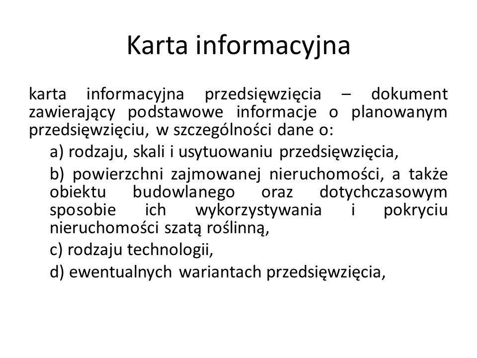 Karta informacyjna karta informacyjna przedsięwzięcia – dokument zawierający podstawowe informacje o planowanym przedsięwzięciu, w szczególności dane