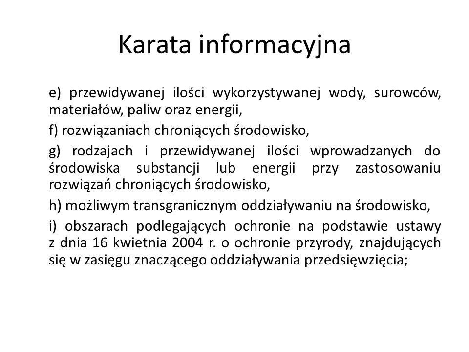 Karata informacyjna e) przewidywanej ilości wykorzystywanej wody, surowców, materiałów, paliw oraz energii, f) rozwiązaniach chroniących środowisko, g