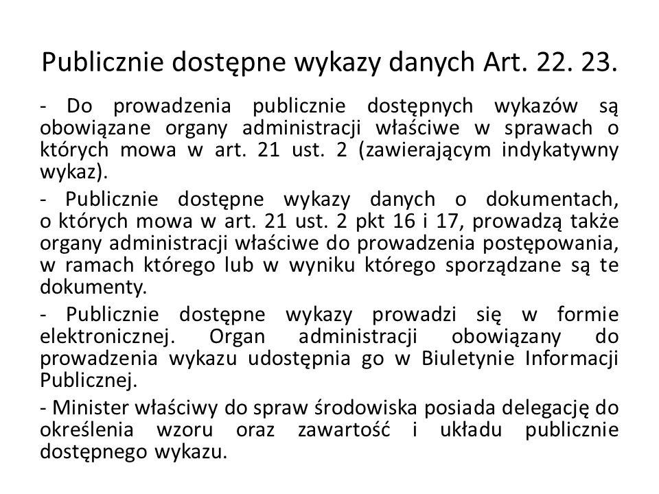 Publicznie dostępne wykazy danych Art. 22. 23. - Do prowadzenia publicznie dostępnych wykazów są obowiązane organy administracji właściwe w sprawach o
