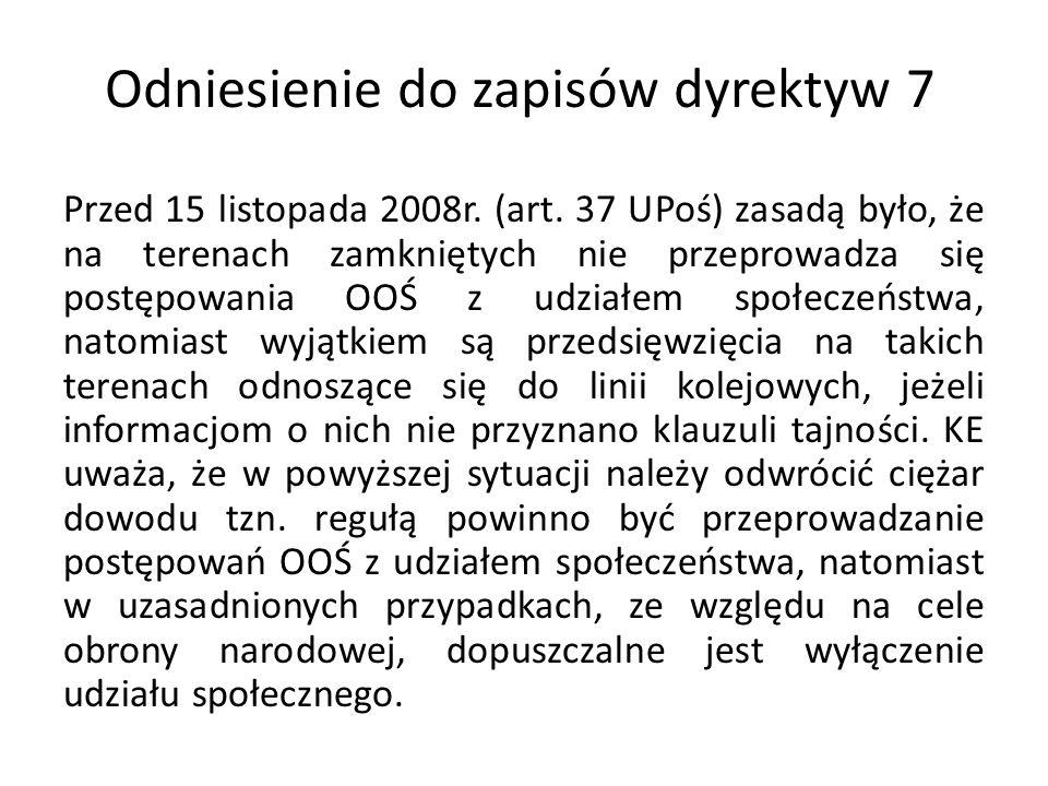 Odniesienie do zapisów dyrektyw 7 Przed 15 listopada 2008r. (art. 37 UPoś) zasadą było, że na terenach zamkniętych nie przeprowadza się postępowania O