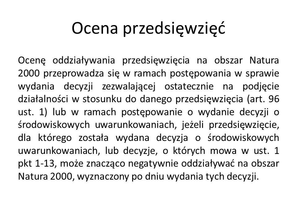 Ocena przedsięwzięć Ocenę oddziaływania przedsięwzięcia na obszar Natura 2000 przeprowadza się w ramach postępowania w sprawie wydania decyzji zezwala