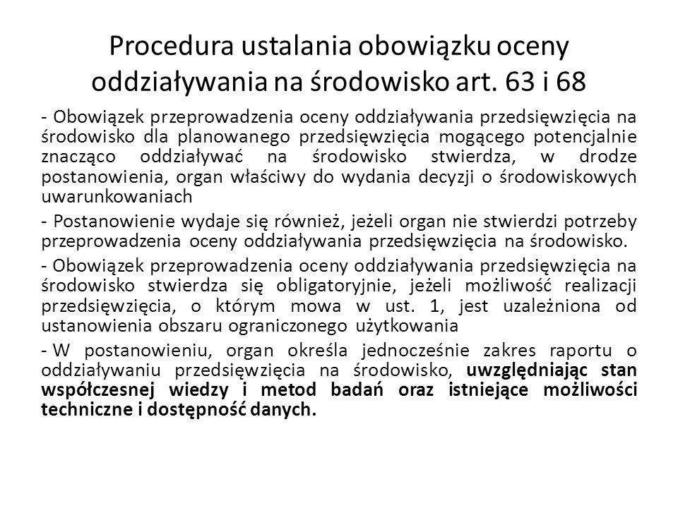 Procedura ustalania obowiązku oceny oddziaływania na środowisko art. 63 i 68 - Obowiązek przeprowadzenia oceny oddziaływania przedsięwzięcia na środow