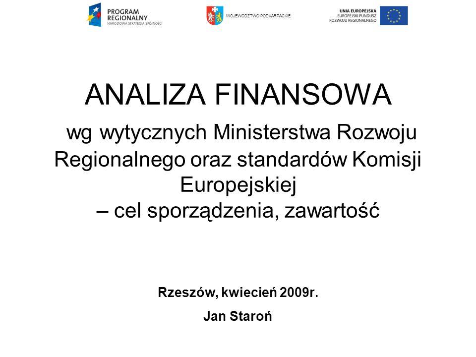 ANALIZA FINANSOWA wg wytycznych Ministerstwa Rozwoju Regionalnego oraz standardów Komisji Europejskiej – cel sporządzenia, zawartość Rzeszów, kwiecień