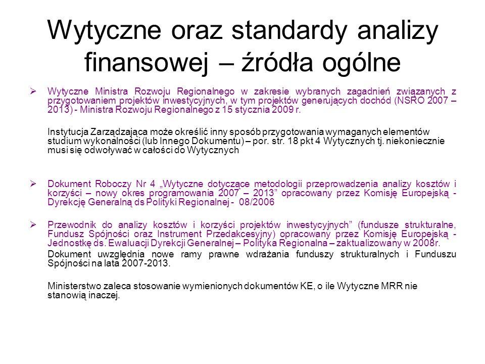 Wytyczne oraz standardy analizy finansowej – źródła ogólne Wytyczne Ministra Rozwoju Regionalnego w zakresie wybranych zagadnień związanych z przygoto
