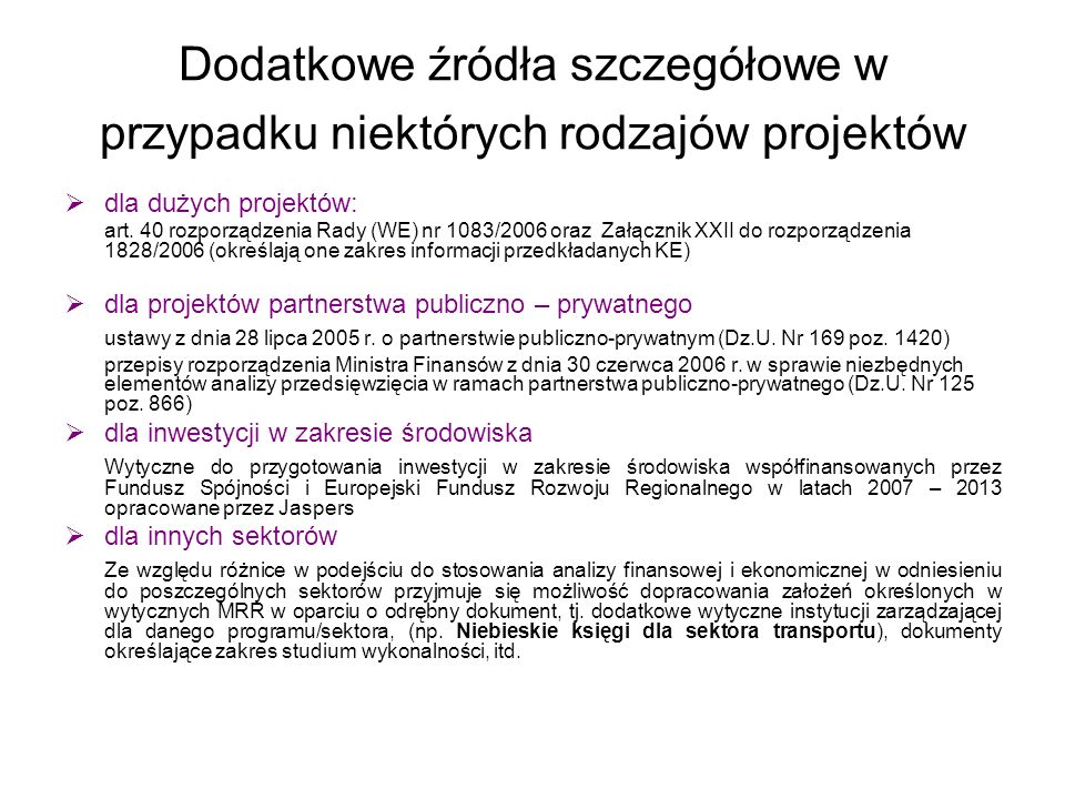 Dodatkowe źródła szczegółowe w przypadku niektórych rodzajów projektów dla dużych projektów: art. 40 rozporządzenia Rady (WE) nr 1083/2006 oraz Załącz