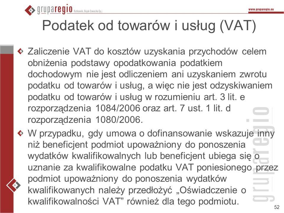 52 Podatek od towarów i usług (VAT) Zaliczenie VAT do kosztów uzyskania przychodów celem obniżenia podstawy opodatkowania podatkiem dochodowym nie jes