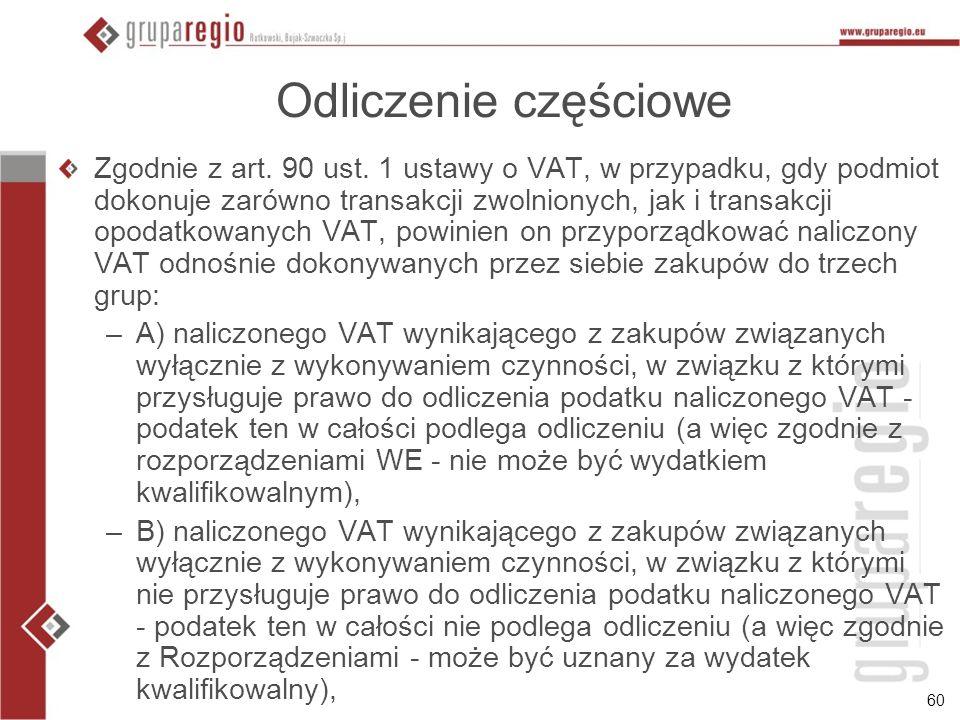 60 Odliczenie częściowe Zgodnie z art. 90 ust. 1 ustawy o VAT, w przypadku, gdy podmiot dokonuje zarówno transakcji zwolnionych, jak i transakcji opod