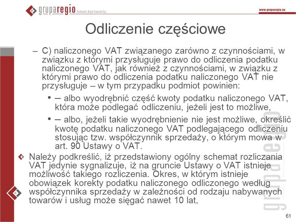 61 Odliczenie częściowe –C) naliczonego VAT związanego zarówno z czynnościami, w związku z którymi przysługuje prawo do odliczenia podatku naliczonego